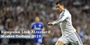 Kumpulan Link ALternatif Maxbet Terbaru 2019