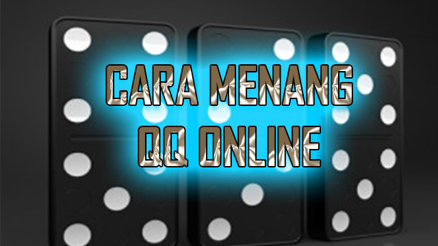 Tata Cara Ampuh Mengaplikasikan Judi Domino QQ Online