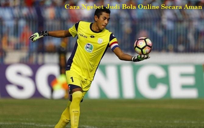Cara Ngebet Judi Bola Online Secara Aman