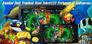 Bandar Judi Tembak Ikan Joker123 Terbesar di Indonesia