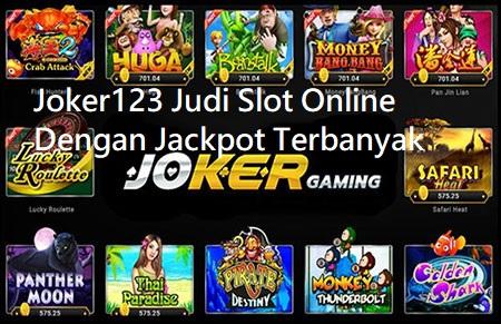 Joker123 Judi Slot Online Dengan Jackpot Terbanyak