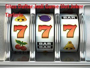 Situs Daftar Judi Game Slot Joker Terlaris